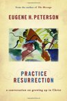 Practice Resurrection: A Conversation on Growing Up in Christ (Spiritual Theology #5)
