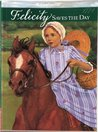 Felicity Saves the Day: A Summer Story (American Girls: Felicity, #5)