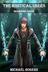 Seraphic Gate (The Rostical Users Book 7)