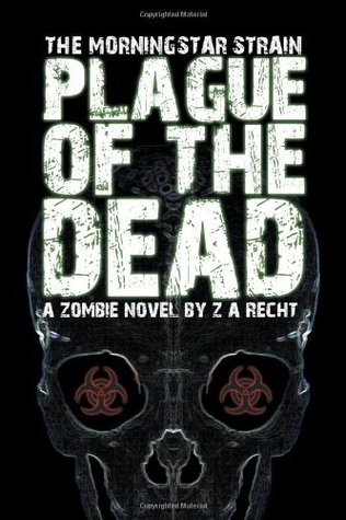 Plague of the Dead by Z.A. Recht
