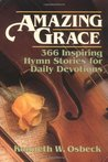 Amazing Grace: 366 Hymn Stories for Daily Devotions