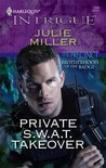 Private S.W.A.T. Takeover by Julie Miller