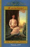 Kaiulani: The People's Princess, Hawaii, 1889 (Royal Diaries #7)