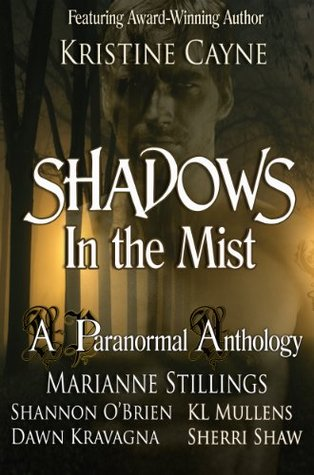 Shadows in the Mist: A Paranormal Anthology