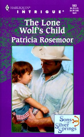 The Lone Wolf's Child (Sons Of Silver Springs) by Patricia Rosemoor