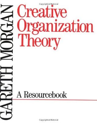 Creative Organization Theory: A Resourcebook