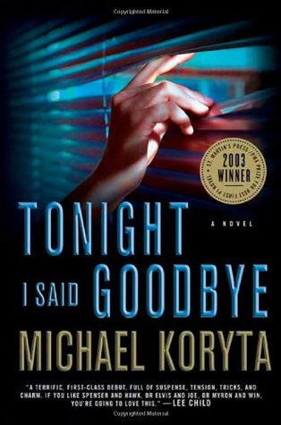 Tonight I Said Goodbye by Michael Koryta