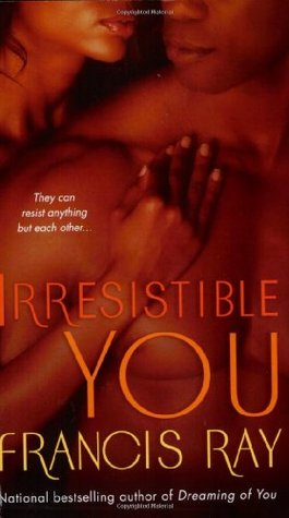 Irresistible You by Francis Ray
