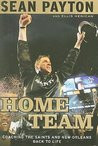 Home Team: Coaching the Saints and New Orleans Back to Life [Hardcover]