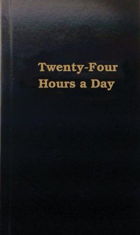 Twenty Four Hours a Day by Anonymous