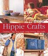 Hippie Crafts: Creating a Hip New Look Using Groovy '60s Crafts