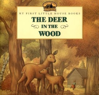 The Deer in the Wood by Laura Ingalls Wilder