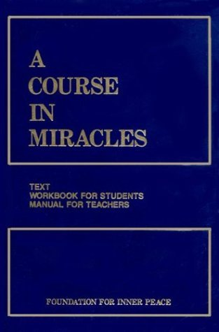 A Course in Miracles, Combined Volume by Helen Shucman