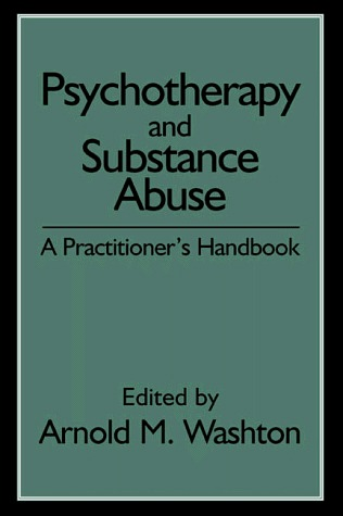 Psychotherapy and Substance Abuse: A Practitioner's Handbook