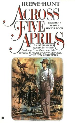Across Five Aprils.[Civil War novel about the Creighton famil... by Irene Hunt