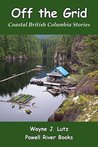 Off the Grid (Coastal British Columbia Stories)