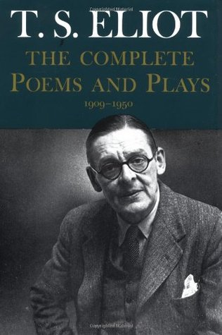 The Complete Poems and Plays, 1909-1950 by T.S. Eliot