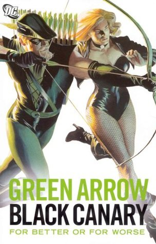 Green Arrow/Black Canary by Dennis O'Neil
