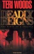 Deadly Reigns by Teri Woods