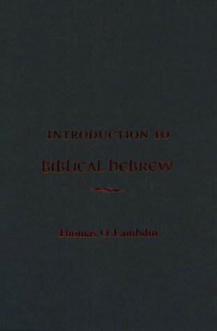 An Introduction to Biblical Hebrew by Thomas O. Lambdin