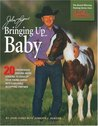 John Lyons' Bringing Up Baby: 20 Progressive Ground-Work Lessons in Developing Your Young Horse into a Reliable, Accepting Partner