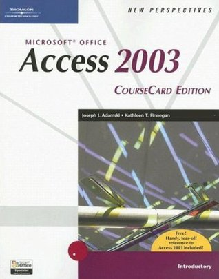 New Perspectives on Microsoft Office Access 2003: CourseCard Edition, Introductory