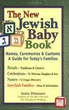 The New Jewish Baby Book: Names, Ceremonies & Customs-A Guide for Today's Families