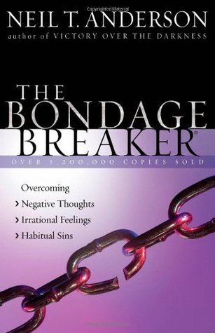 The Bondage Breaker® by Neil T. Anderson