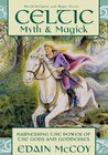 Celtic Myth & Magick: Harnessing the Power of the Gods and Goddesses (Llewellyn's World Religion and Magic Series)