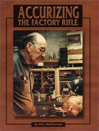 Accurizing the Factory Rifle