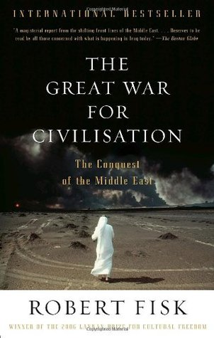 The Great War for Civilisation by Robert Fisk