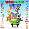 Learn about Animals A to Z (Children's Books Collection)