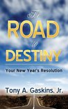 The Road to Destiny: Your New Year's Resolution