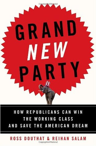 Grand New Party by Ross Douthat