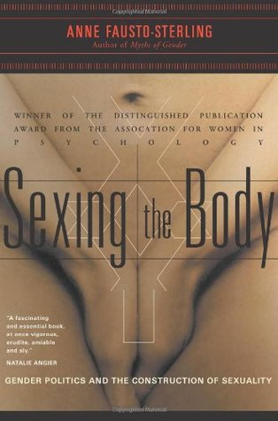 Sexing the Body by Anne Fausto-Sterling