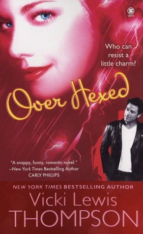 Over Hexed by Vicki Lewis Thompson