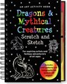 Dragons and Mythical Creatures Scratch and Sketch: An Art Activity Book for Fantasy Adventurers of All Ages (Scratch & Sketch)
