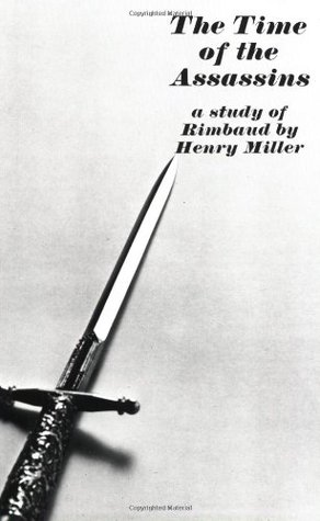 The Time of the Assassins:  a Study of Rimbaud