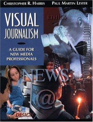 Visual Journalism: A Guide for New Media Professionals