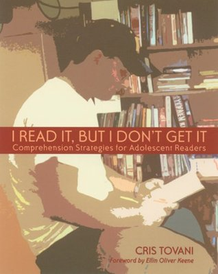 I Read It, but I Don't Get It by Cris Tovani