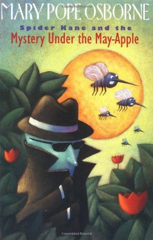 Spider Kane and the Mystery Under the May-Apple by Mary Pope Osborne
