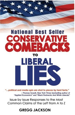 Conservative Comebacks to Liberal Lies by Gregg Jackson
