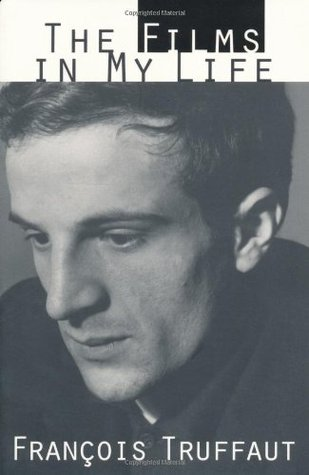 The Films in My Life by François Truffaut