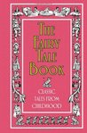 The Fairy Tale Book: Classic Tales from Childhood