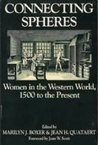 Connecting Spheres: Women in the Western World, 1500 to the Present