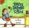 Taking Diabetes to School by Kim Gosselin