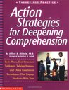 Action Strategies For Deepening Comprehension: Role Plays, Text-Structure Tableaux, Talking Statues, and Other Enactment Techniques That Engage Students with Text