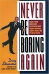Never Be Boring Again by Doug Stevenson