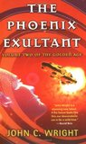 The Phoenix Exultant by John C. Wright