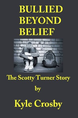 BULLIED BEYOND BELIEF: The Scotty Turner Story